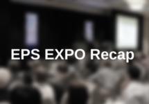 EPS Expo Recap