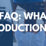FAQ Series: What Are Your Production Capabilities? June 27, 2018