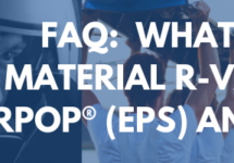 FAQ Series: What are the material R-values for Airpop® (EPS) and Airehide™ (EPP)?
