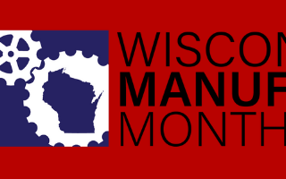 Wisconsin Manufacturing Month